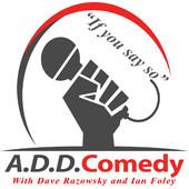 a.d.d. comedy